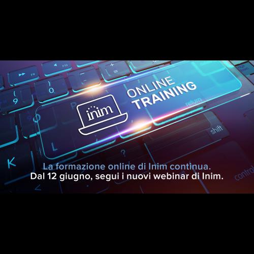 La formazione online di Inim continua. Dal 12 giugno, segui i nuovi webinar di Inim.