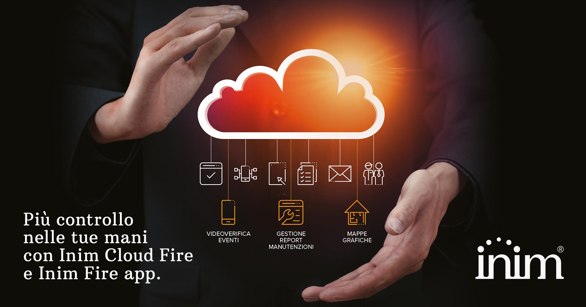 Più controllo nelle tue mani con Inim Cloud Fire e Inim Fire App